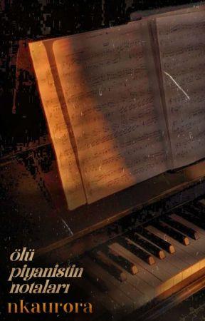 ölü piyanistin notaları × yakında by nkaurora