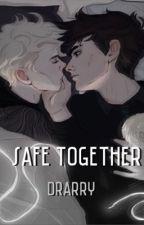 Safe Together   Drarry (Unfinished) by rnaraudersmap
