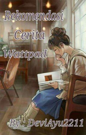 rekomendasi cerita wattpad by DeviAyu2211