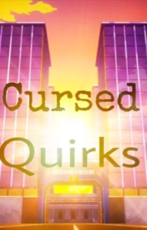 The Cursed Quirks (BNHA Fanfic) by GalaxianWriter