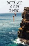 Doctor Said No Cliff Jumping cover