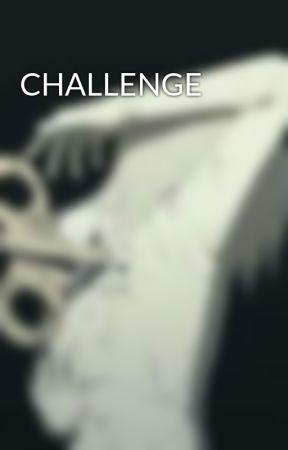 CHALLENGE by theweirdogurll
