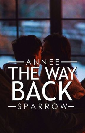 The Way Back | ✓ by AnneeSparrow