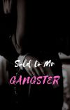 Sold To Mr. Gangster  ( COMPLETE) cover