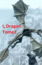I, the dragon. I still don't know what to do! (tome 2) by user85216283