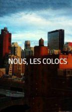 NOUS, LES COLOCS by Olyne__