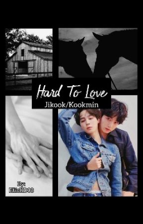 Hard To Love -Jikook/Kookmin FF by JikookSweethearts