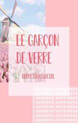 Le Garçon De Verre by blopfishasocial2330