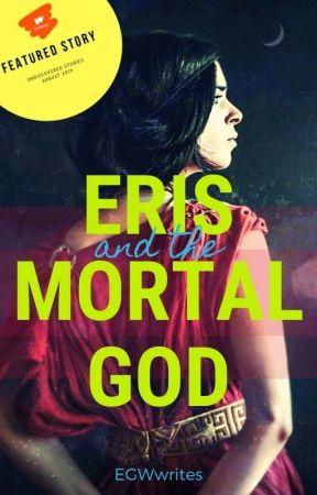 Eris and the Mortal God by EGWwrites