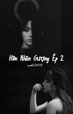Đọc truyện [Full] (Eunkook) Hôn Nhân Gượng Ép (Phần 2)