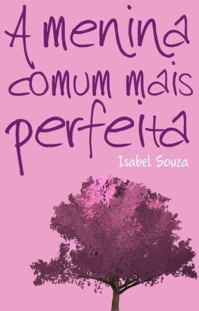 A menina comum mais perfeita by _isabelsouza__