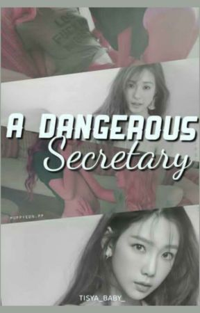 A DANGEROUS SECRETARY by tisya_baby_