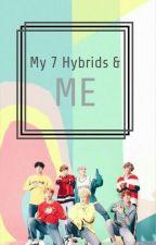 My 7 Hybrids & Me / BTS hybrid AU by Candysugarush
