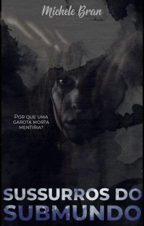Sussurros do Submundo [COMPLETO] by MicheleBran