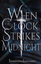 When the Clock Strikes Midnight by AlcinaMystic