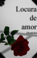 Locura de Amor. [Soukoku] by StrangeWriter50