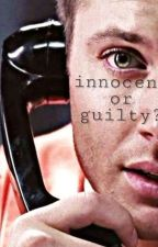 Innocent Or Guilty? - Spn Au  by campdestiel