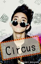Circus -One-Shot [JJ Project/Bnior] by _bobby_melody