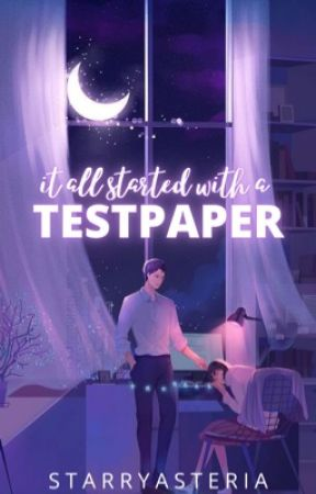 It All Started With a TESTPAPER by StarryAsteria