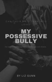 My Possessive Bully  cover