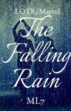 The Falling Rain (Lord Of The Rings Fanfic) by Musical_Lady_7
