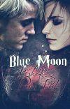 Blue Moon TOME 1 - Apprend-moi à aimer ! [Drago Malefoy] cover