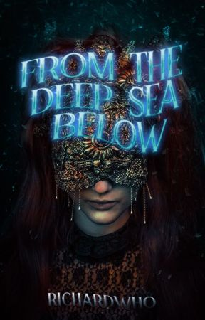 From The Deep Sea Below by RichardWho