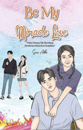 Be My Miracle Love by senoadhi97