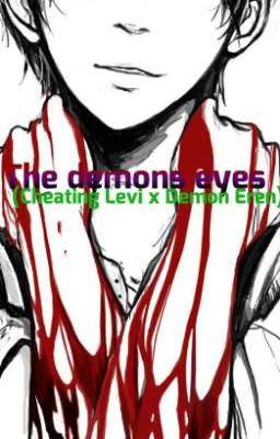 the demon eyes (Cheating Levi x Demon Eren)