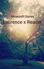 |Our Story| Laurence x Reader by MCU_101
