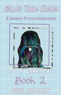 *°•Disney Descendants x reader •°* ❇Book 2❇ cover