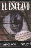 El esclavo-Francisco J. Ángel Real. cover