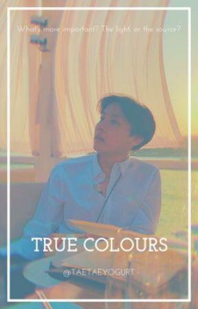True Colours  -HIATUS-  by taetaeyogurt