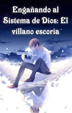 Engañando Al Sistema De Dios: El Villano Escoria by Zheffora