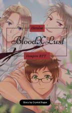 BTT x Reader | BloodXLust by CrystalRouge