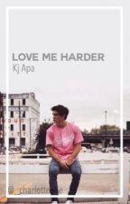 love me harder // kj apa  by _charlotteeee