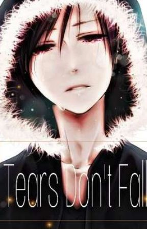 Tears Don't Fall by JazzaBooks