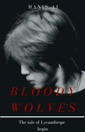BLOODY WOLVES ✔ by Aeryz_Airy