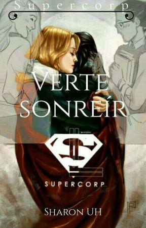 Verte sonreír [Supercorp] by sharon_UH26