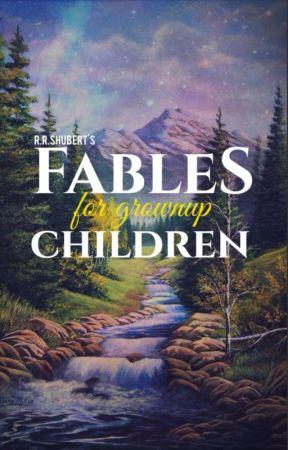 Fables for Grown-Up Children by RachelShubert