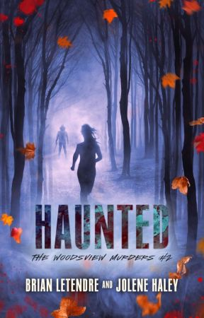 Haunted (The Woodsview Murders, #2) SNEAK PEEK by JoleneLouise