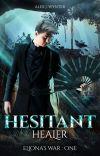 Eliona's War: Hesitant Healer cover