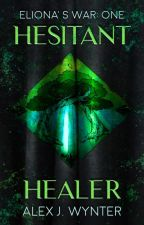 Eliona's War: Hesitant Healer by KurokageJS