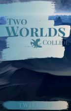 Two Worlds Collide by oOtwiOo