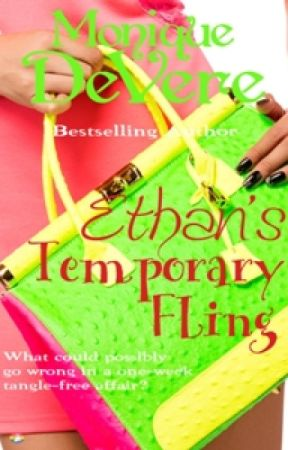 Ethan's Temporary Fling (Bk1 Sexiest Eye Candy Series) by MoniqueDeVere