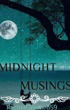 Midnight Musings by RachelGreene659