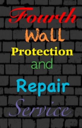 Fourth Wall Protection and Repair Service by A_Whispers_Echo