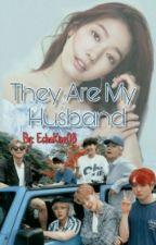 They Are My Husband oleh EchaKim08