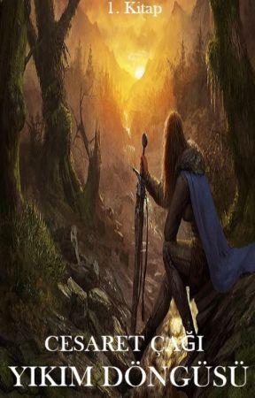 Yıkım Döngüsü Serisi: Cesaret Çağı - 1. Kitap Tamamlandı - by KabSkannar