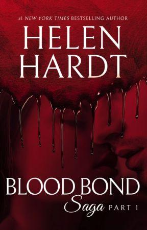 Blood Bond Saga Part 1 by HelenHardt